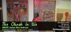 The Obeah in We - exhibition by Artist Junior Elias Andrews @ Stratosphere  | New York | United States